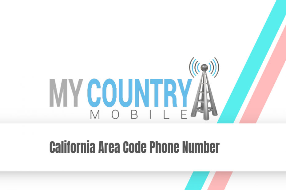 California Area Code Phone Number - My Country Mobile