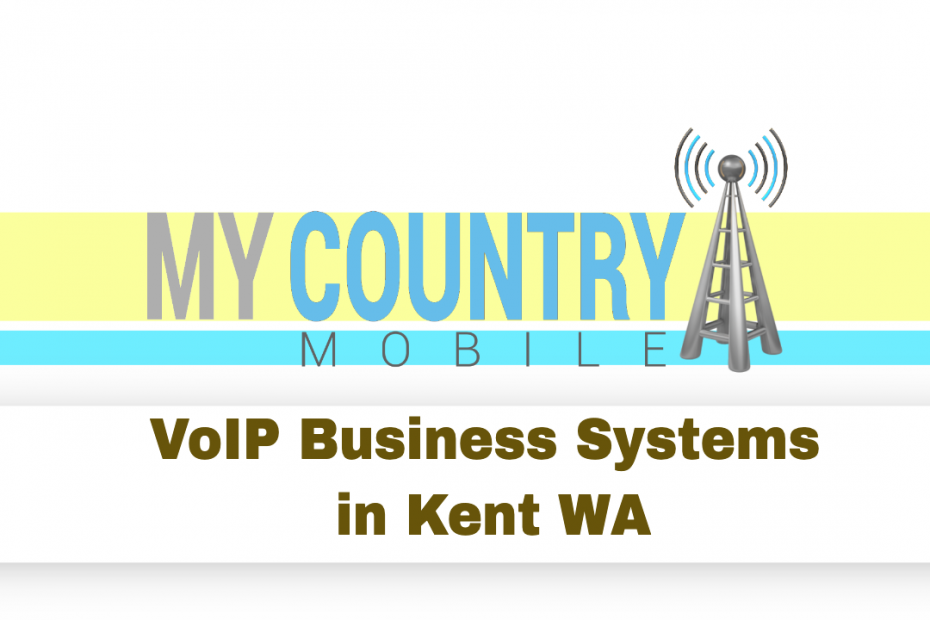 VoIP Business Systems in Kent WA - My Country Mobile