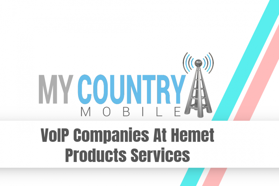 VoIP Companies At Hemet Products Services - My Country Mobile