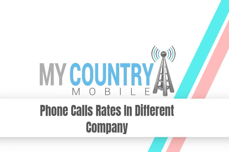 Phone Calls Rates In Different Company - My Country Mobile