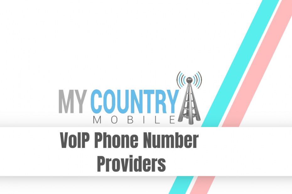 VoIP Phone Number Providers - My Country MobileVoIP Phone Number Providers - My Country Mobile