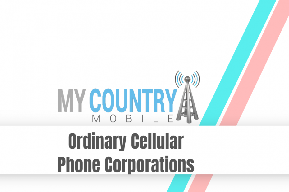Ordinary Cellular Phone Corporations - My Country Mobile