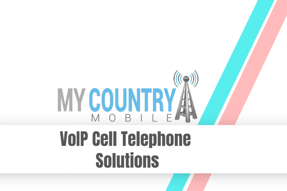 VoIP Cell Telephone Solutions - My Country Mobile