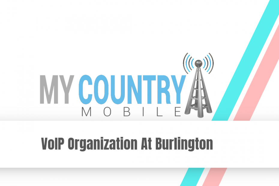 VoIP Organization At Burlington - My Country Mobile