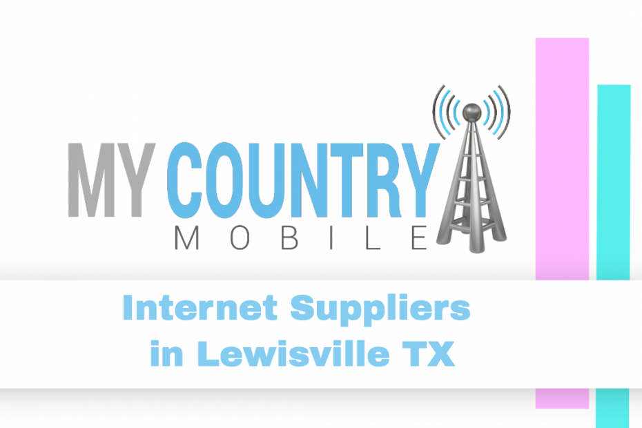 Internet Suppliers in Lewisville TX - My Country Mobile