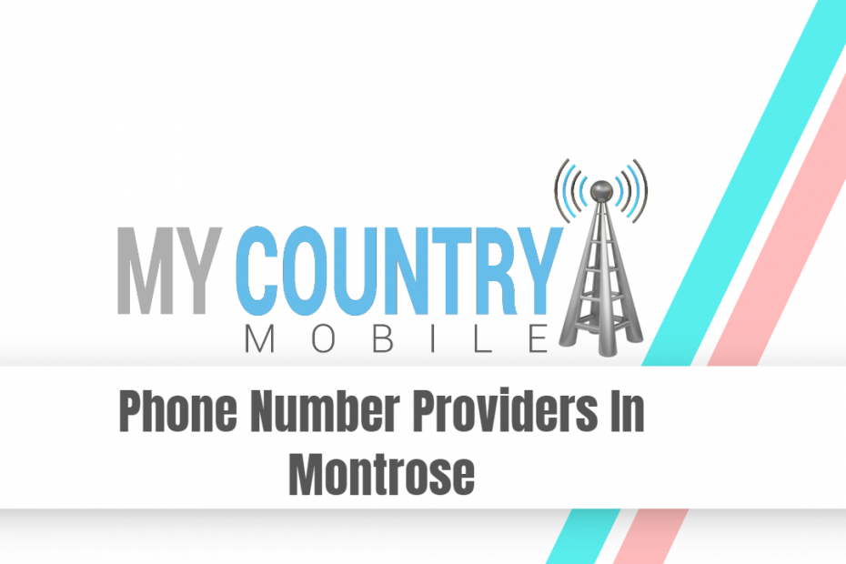 Phone Number Providers In Montrose - My Country Mobile